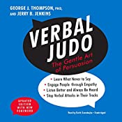 Verbal Judo, Updated Edition: The Gentle Art of Persuasion | [George J. Thompson PhD, Jerry B. Jenkins, Lee Fjelstad - foreword, Pam Thompson - foreword]