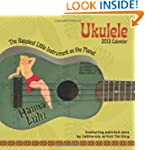 Ukulele 2013 Wall Calendar: The Happi...