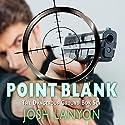 Point Blank: Five Dangerous Ground Novellas Hörbuch von Josh Lanyon Gesprochen von: Derrick McClain