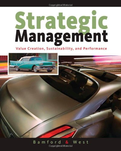 Strategic Management: Value Creation, Sustainability, and...