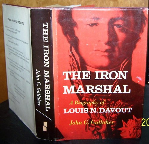The Iron Marshall: A Biography of Louis N. Davout