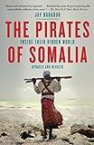 Jay Bahadur The Pirates of Somalia: Inside Their Hidden World