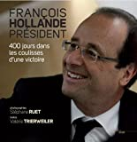 echange, troc Stéphane Ruet, Valérie Trierweiler, François Hollande (Préface) - Francois Hollande Président