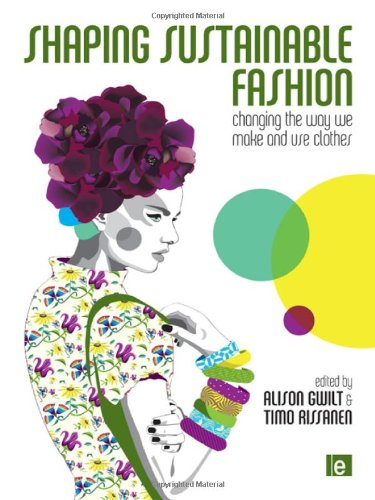 Shaping Sustainable Fashion: Changing the Way We Make and...