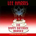 The Happy Birthday Murder: A Christine Bennett Mystery, Book 14 (       UNABRIDGED) by Lee Harris Narrated by Dee Macalouso