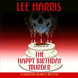 The Happy Birthday Murder: A Christine Bennett Mystery, Book 14 | [Lee Harris]