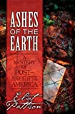 img - for Ashes of the Earth: A Mystery of Post-Apocalyptic America book / textbook / text book