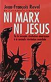 Ni Marx ni Jésus : De la seconde révolution américaine à la seconde révolution mondiale