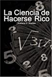 Cover of La Ciencia De Hacerse Rico / The Science of Getting Rich by Wallace D. Wattles 9563100298