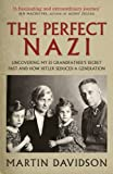 img - for The Perfect Nazi: Uncovering My SS Grandfather's Secret Past and How Hitler Seduced a Generation book / textbook / text book