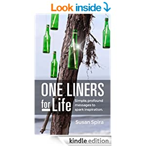 One Liners For Life: Simple, Profound Messages to Spark Inspiration