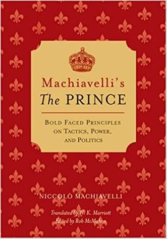 Machiavelli's The Prince: Bold-faced Principles on Tactics, Power, and Politics (Bold-Faced Wisdom)