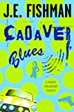 Cadaver Blues: A Phuoc Goldberg Fiasco (Phuoc Goldberg Mysteries)