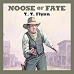 Noose of Fate | T. T. Flynn