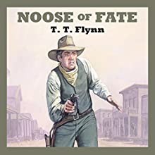 Noose of Fate (       UNABRIDGED) by T. T. Flynn Narrated by Jeff Harding