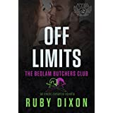 Off Limits: A Bedlam Butchers MC Romance (The Motorcycle Clubs Series Book 2)