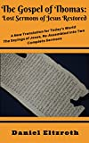 The Gospel of Thomas: Lost Sermons of Jesus Restored: A New Translation for Today's World