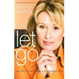 Let Go: Live Free of the Burdens All Women Knowby Sheila Walsh