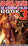 img - for Demonic Visions 50 Horror Tales Book 3 book / textbook / text book