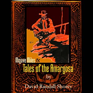 Mojave Miles & Tales of the Amargosa | [David Randall Shorey]