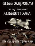 War of the Coffee Bean (Alienbutt Saga Book 1)