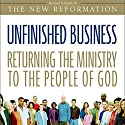 Unfinished Business: Returning the Ministry to the People of God Audiobook by Greg Ogden Narrated by Maurice England