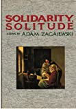Solidarity, Solitude: Essays by Adam Zagajewski (0880011866) by Zagajewski, Adam