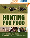 Hunting For Food: Guide to Harvesting...