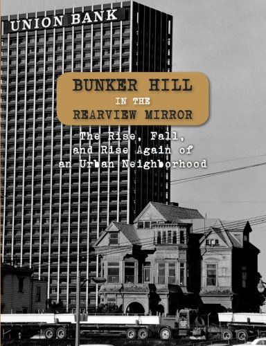 Bunker Hill in the Rearview Mirror: The Rise, Fall, and Rise Again of an Urban Neighborhood PDF