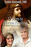 img - for 12 Steps to Divine Healing: 2nd Edition Revised and Expanded book / textbook / text book