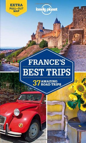 Lonely Planet France's Best Trips (Travel Guide)
