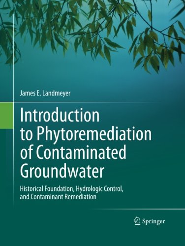 an introduction to phytoremediation Read introduction to phytoremediation of contaminated groundwater historical foundation, hydrologic control, and contaminant remediation by james e landmeyer with rakuten kobo.
