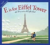 img - for E is for Eiffel Tower: A France Alphabet (Discover the World) book / textbook / text book