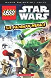 The Padawan Menace (Lego Star Wars Chapter Books)