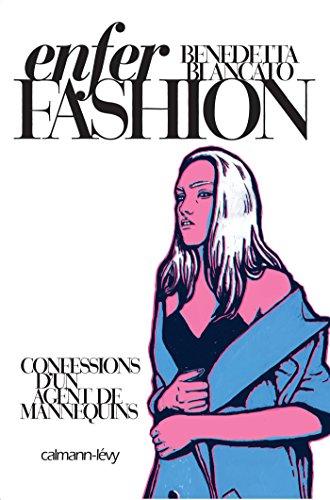 Enfer Fashion : Confessions d'un agent de mannequins (Documents, Actualités, Société)