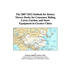 The 2007-2012 Outlook for Rotary Mower Decks for Consumer Riding Lawn, Garden, and Snow Equipment in Greater China
