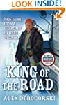 King of the Road: True Tales From A L...