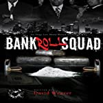 Bankroll Squad (       UNABRIDGED) by David Weaver Narrated by Derrick Hardin