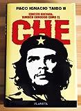 Ernesto Guevara: Tambien Conocido Como El Che