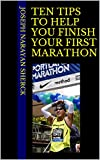 TEN tips to help you finish your first marathon
