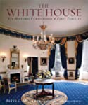 The White House: Its Historic Furnish...