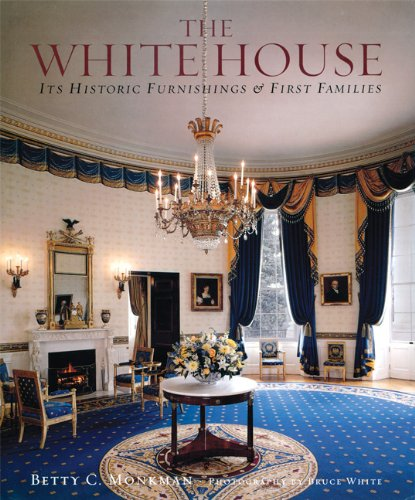 The White House: Its Historic Furnishings and
