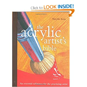 Acrylic Artist's Bible (Artist's Bibles) Marylin Scott