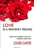 Love is a heavenly feeling: Learn the correct ways to express your love