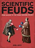 img - for Scientific Feuds: From Galileo to the Human Genome Project book / textbook / text book