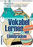 Vokabel Lernen mit Eselsbr�cken f�r Kinder. Lernen mit der Schl�sselwortmethode. Grundwortschatz Englisch / Deutsch