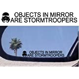 (2) Objects in Mirror Are Stormtroopers - Decals Stickers - For Fans of Storm Troopers Star Wars Dvds Movies and Comic Books