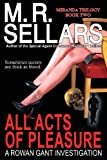 All Acts of Pleasure: Book Two of the Miranda Trilogy (Rowan Gant Investigations) (0967822130) by Sellars, M. R.