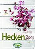 Hecken für naturnahe Gärten: Kurz & gut (Garten kurz & gut)