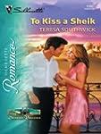 To Kiss a Sheik (Silhouette Romance)